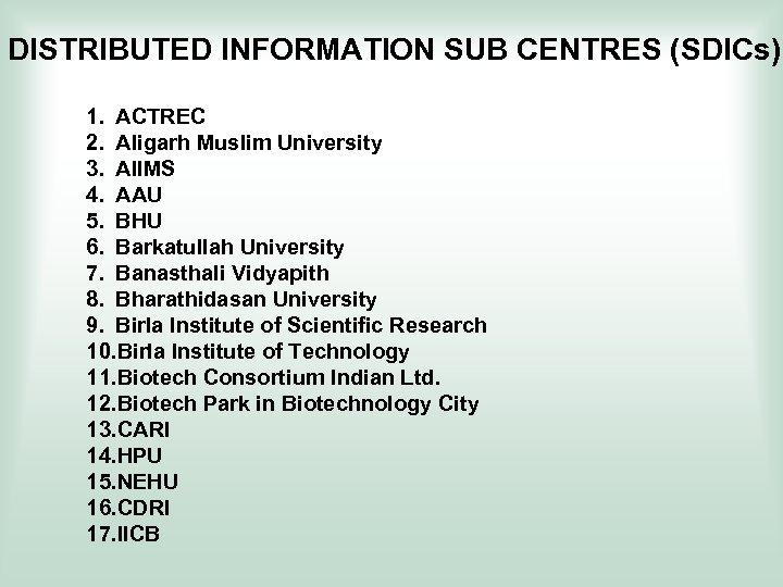 DISTRIBUTED INFORMATION SUB CENTRES (SDICs) 1. ACTREC 2. Aligarh Muslim University 3. AIIMS 4.
