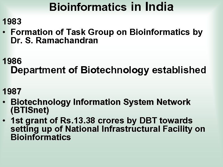 Bioinformatics in India 1983 • Formation of Task Group on Bioinformatics by Dr. S.
