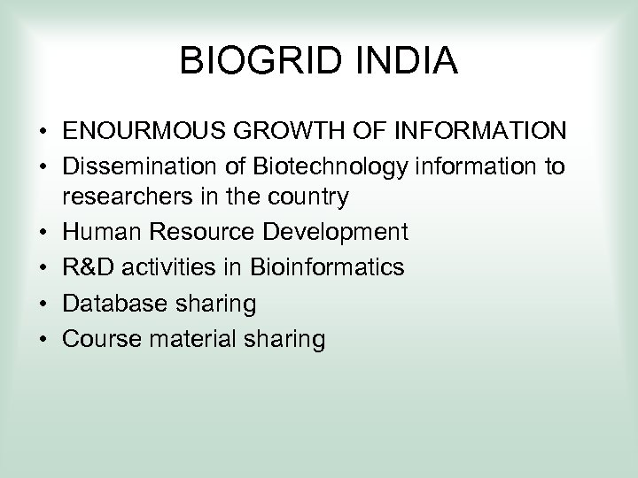 BIOGRID INDIA • ENOURMOUS GROWTH OF INFORMATION • Dissemination of Biotechnology information to researchers