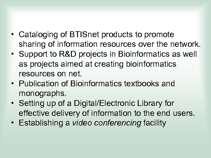 • Cataloging of BTISnet products to promote sharing of information resources over the