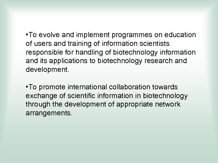 • To evolve and implement programmes on education of users and training of
