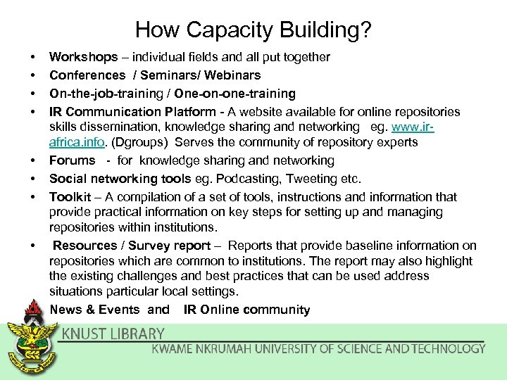 How Capacity Building? • • • Workshops – individual fields and all put together
