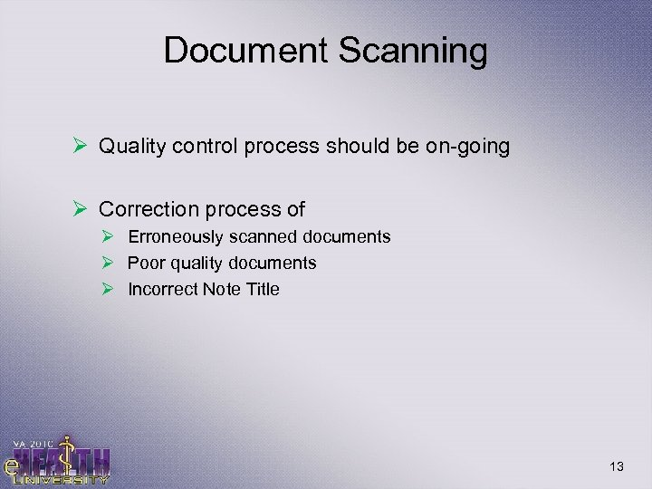 Document Scanning Ø Quality control process should be on-going Ø Correction process of Ø