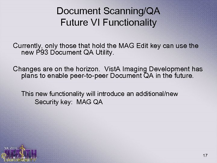Document Scanning/QA Future VI Functionality Currently, only those that hold the MAG Edit key