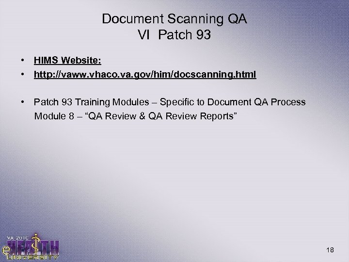 Document Scanning QA VI Patch 93 • HIMS Website: • http: //vaww. vhaco. va.