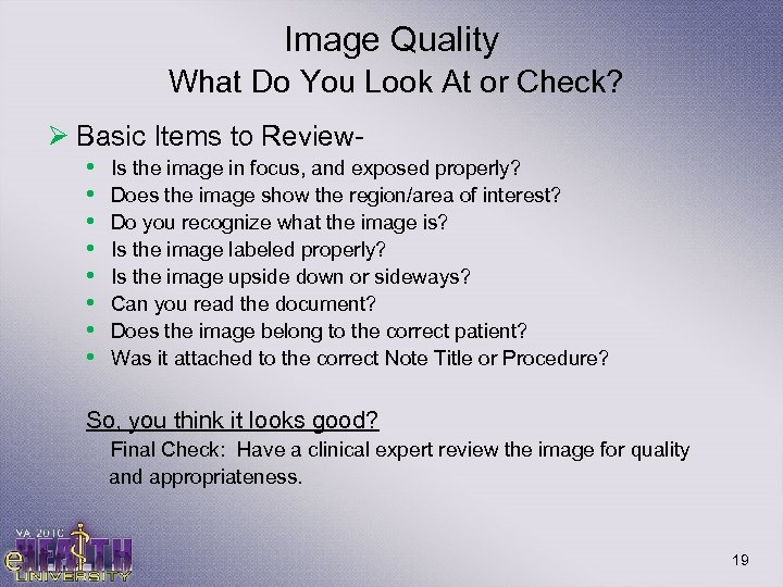 Image Quality What Do You Look At or Check? Ø Basic Items to Review