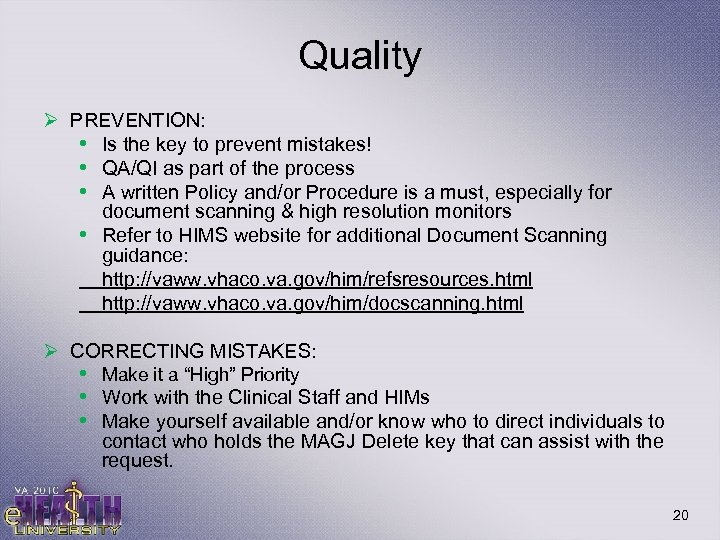 Quality Ø PREVENTION: • Is the key to prevent mistakes! • QA/QI as part