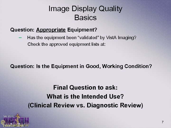 "Image Display Quality Basics Question: Appropriate Equipment? – Has the equipment been ""validated"" by"
