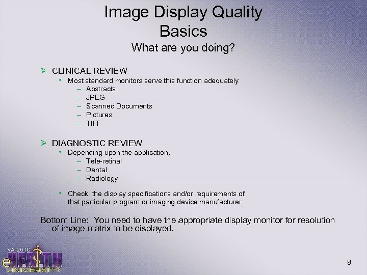 Image Display Quality Basics What are you doing? Ø CLINICAL REVIEW • Most standard