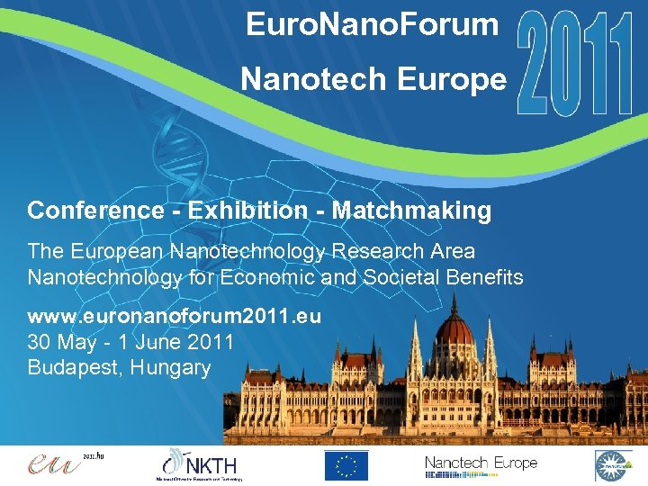 Euro. Nano. Forum Nanotech Europe Conference - Exhibition - Matchmaking The European Nanotechnology Research