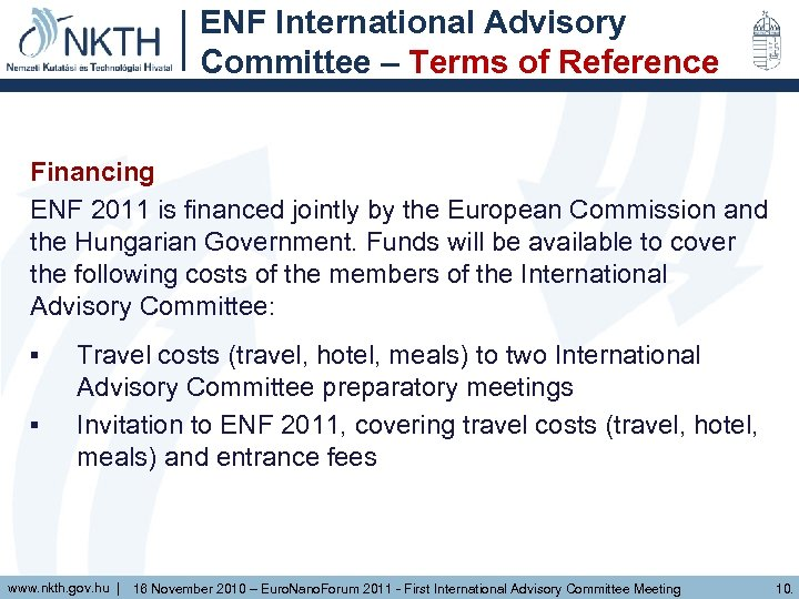 ENF International Advisory Committee – Terms of Reference Financing ENF 2011 is financed jointly