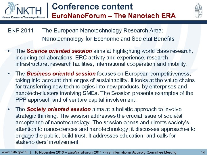 Conference content Euro. Nano. Forum – The Nanotech ERA ENF 2011 The European Nanotechnology