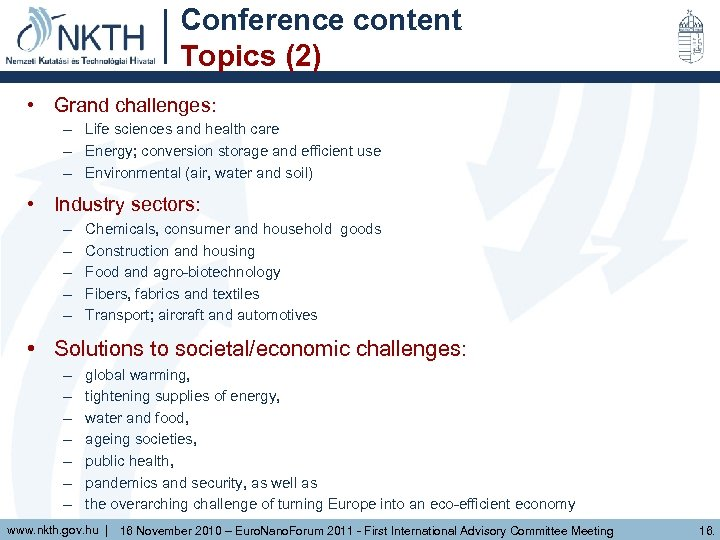 Conference content Topics (2) • Grand challenges: – Life sciences and health care –