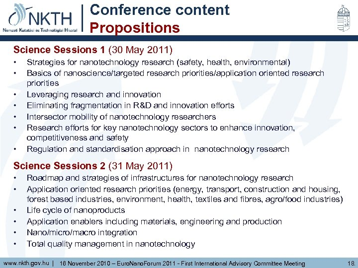 Conference content Propositions Science Sessions 1 (30 May 2011) • • Strategies for nanotechnology
