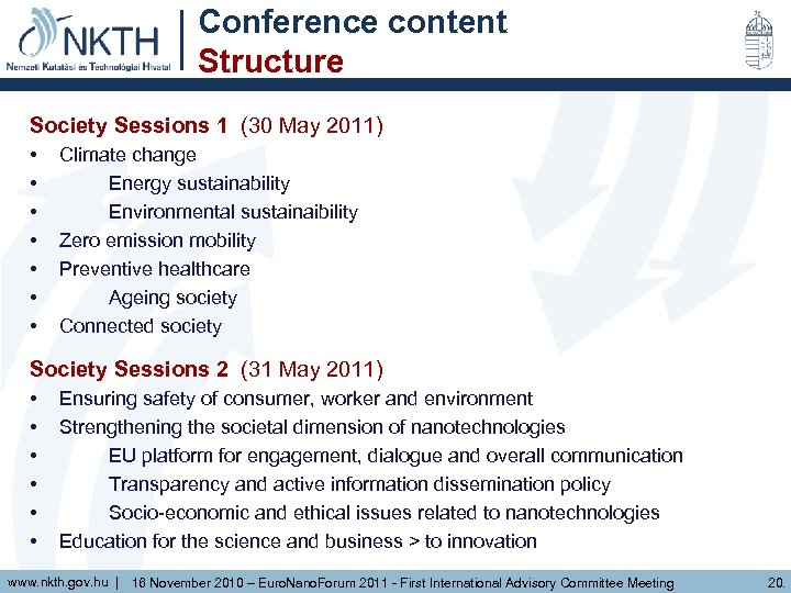 Conference content Structure Society Sessions 1 (30 May 2011) • • Climate change Energy