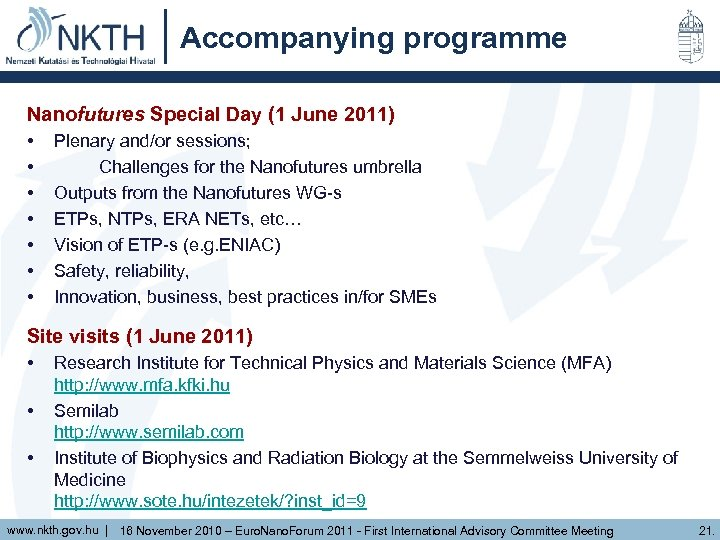 Accompanying programme Nanofutures Special Day (1 June 2011) • • Plenary and/or sessions; Challenges