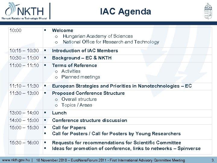 IAC Agenda 10: 00 Welcome o Hungarian Academy of Sciences o National Office for