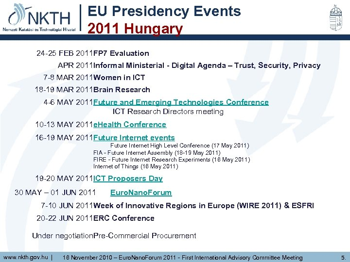 EU Presidency Events 2011 Hungary 24 -25 FEB 2011 FP 7 Evaluation APR 2011
