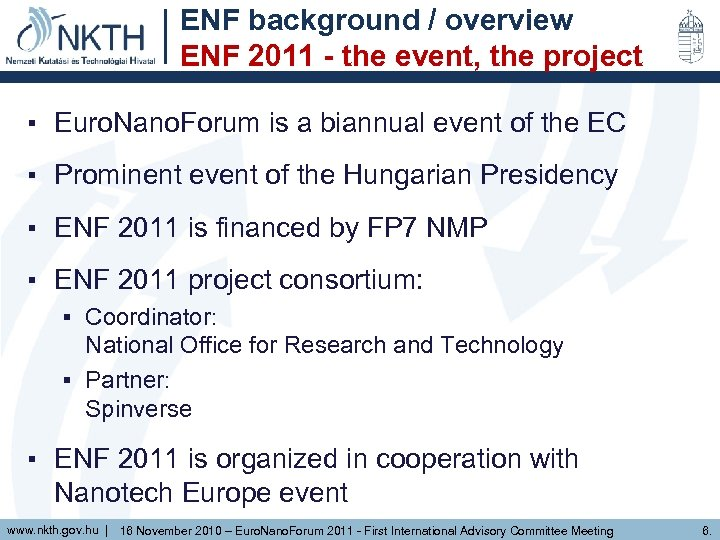 ENF background / overview ENF 2011 - the event, the project ▪ Euro. Nano.