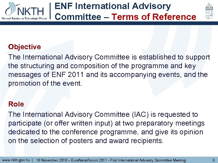ENF International Advisory Committee – Terms of Reference Objective The International Advisory Committee is