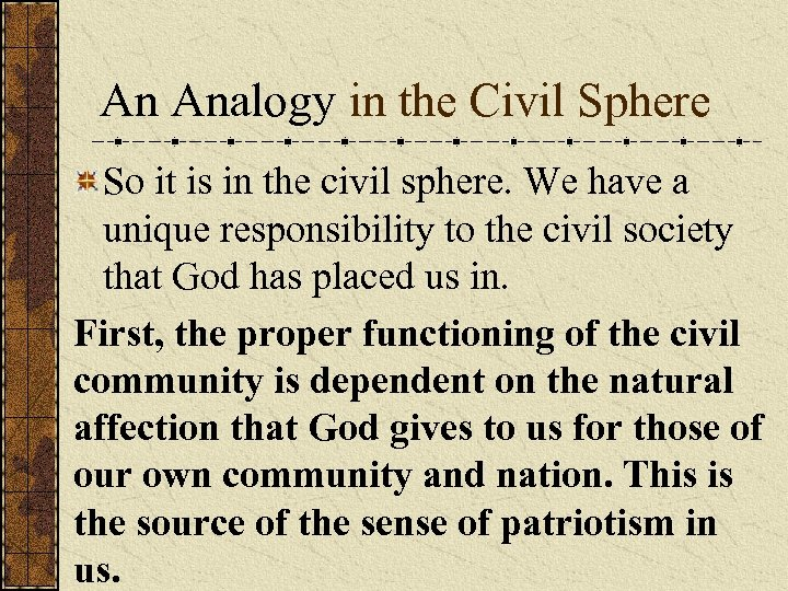 An Analogy in the Civil Sphere So it is in the civil sphere. We