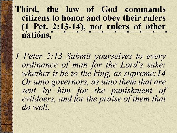 Third, the law of God commands citizens to honor and obey their rulers (1