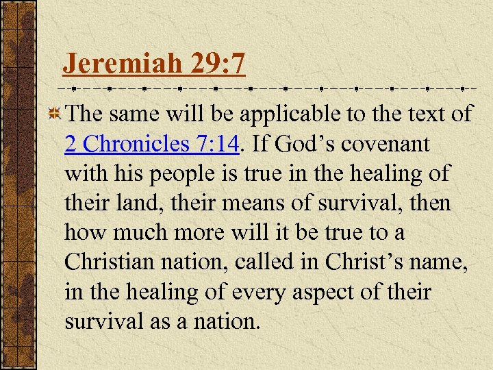 Jeremiah 29: 7 The same will be applicable to the text of 2 Chronicles