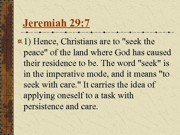 Jeremiah 29: 7 1) Hence, Christians are to