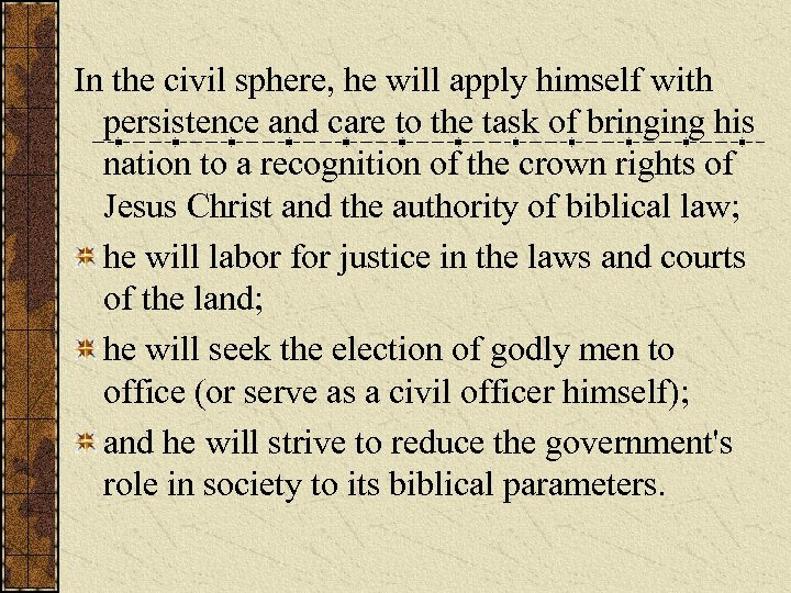In the civil sphere, he will apply himself with persistence and care to the