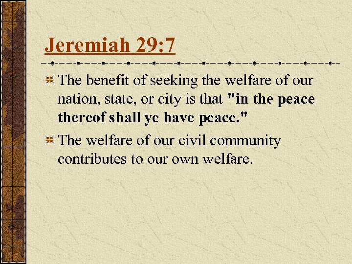 Jeremiah 29: 7 The benefit of seeking the welfare of our nation, state, or