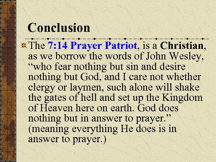 Conclusion The 7: 14 Prayer Patriot, is a Christian, as we borrow the words