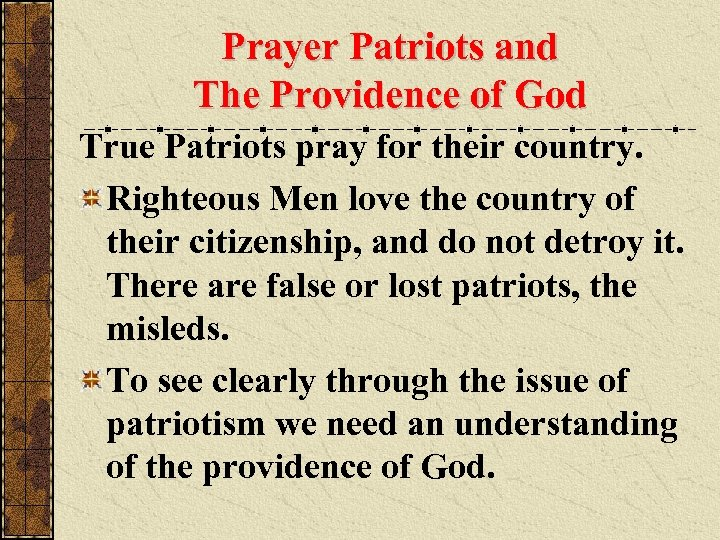 Prayer Patriots and The Providence of God True Patriots pray for their country. Righteous