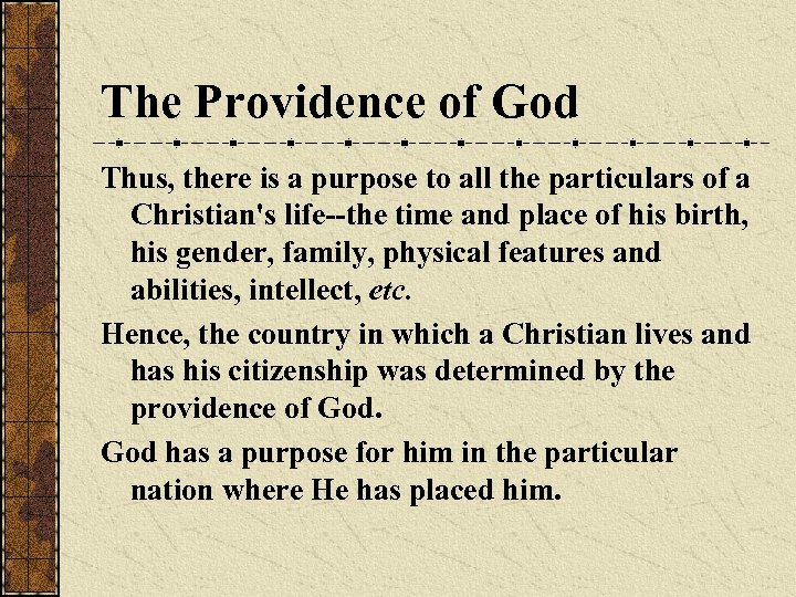 The Providence of God Thus, there is a purpose to all the particulars of