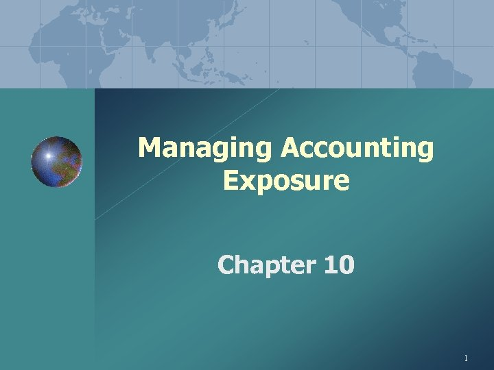 Managing Accounting Exposure Chapter 10 1