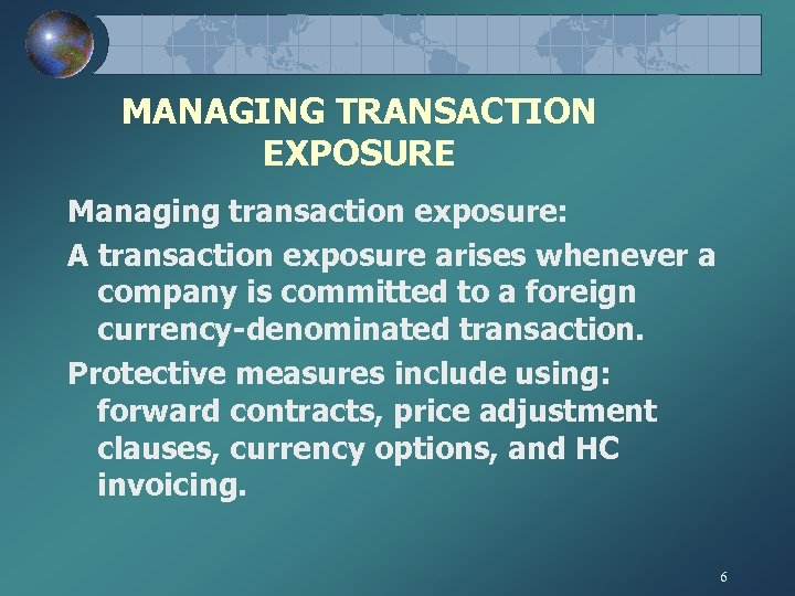MANAGING TRANSACTION EXPOSURE Managing transaction exposure: A transaction exposure arises whenever a company is