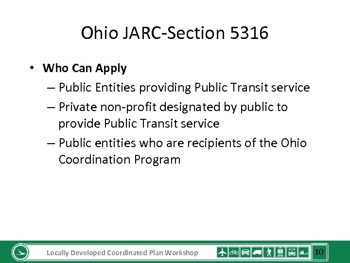 Ohio JARC-Section 5316 • Who Can Apply – Public Entities providing Public Transit service