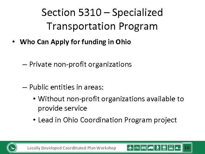 Section 5310 – Specialized Transportation Program • Who Can Apply for funding in Ohio