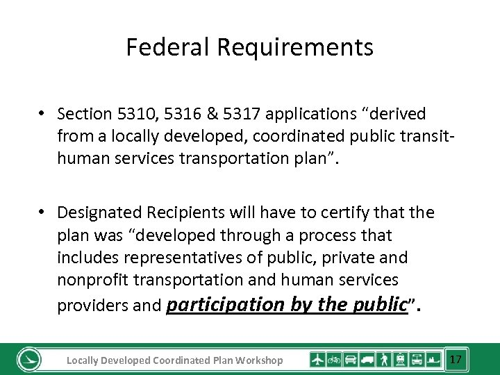 "Federal Requirements • Section 5310, 5316 & 5317 applications ""derived from a locally developed,"