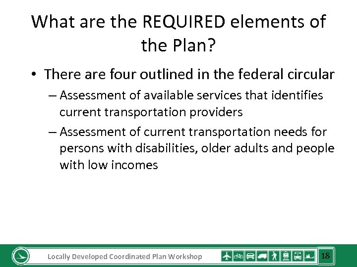 What are the REQUIRED elements of the Plan? • There are four outlined in