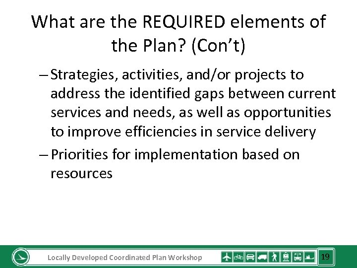 What are the REQUIRED elements of the Plan? (Con't) – Strategies, activities, and/or projects