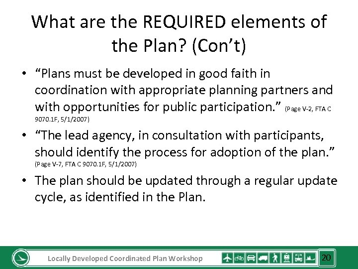 "What are the REQUIRED elements of the Plan? (Con't) • ""Plans must be developed"