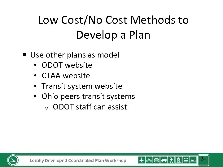 Low Cost/No Cost Methods to Develop a Plan § Use other plans as model