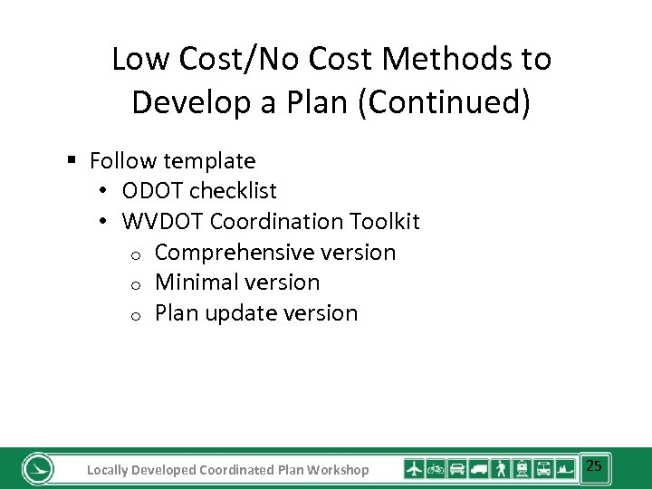 Low Cost/No Cost Methods to Develop a Plan (Continued) § Follow template • ODOT