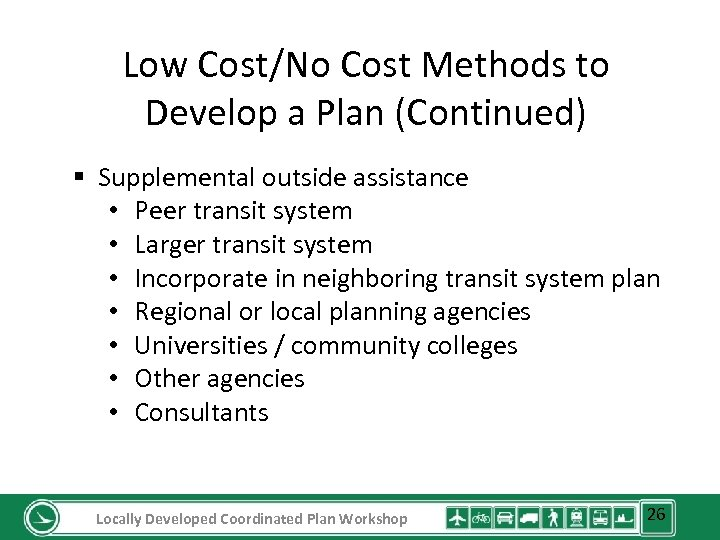 Low Cost/No Cost Methods to Develop a Plan (Continued) § Supplemental outside assistance •