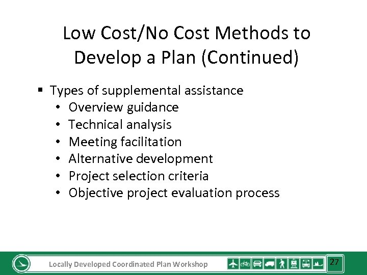 Low Cost/No Cost Methods to Develop a Plan (Continued) § Types of supplemental assistance