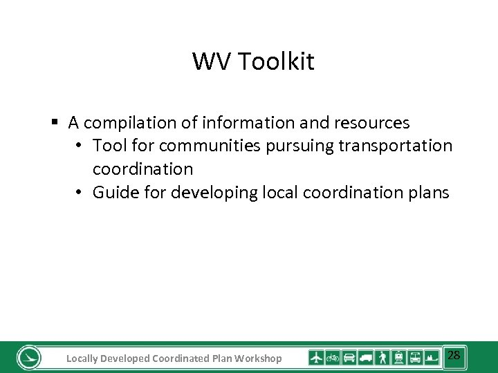 WV Toolkit § A compilation of information and resources • Tool for communities pursuing