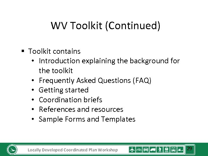 WV Toolkit (Continued) § Toolkit contains • Introduction explaining the background for the toolkit