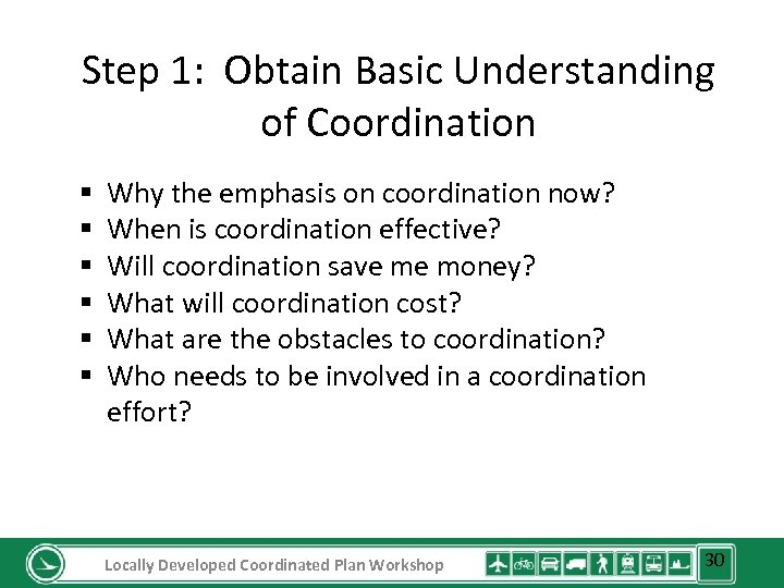 Step 1: Obtain Basic Understanding of Coordination § § § Why the emphasis on