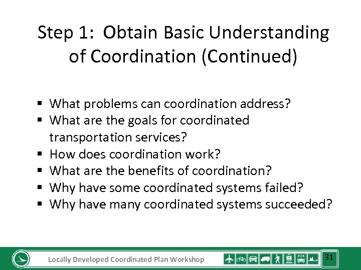 Step 1: Obtain Basic Understanding of Coordination (Continued) § What problems can coordination address?