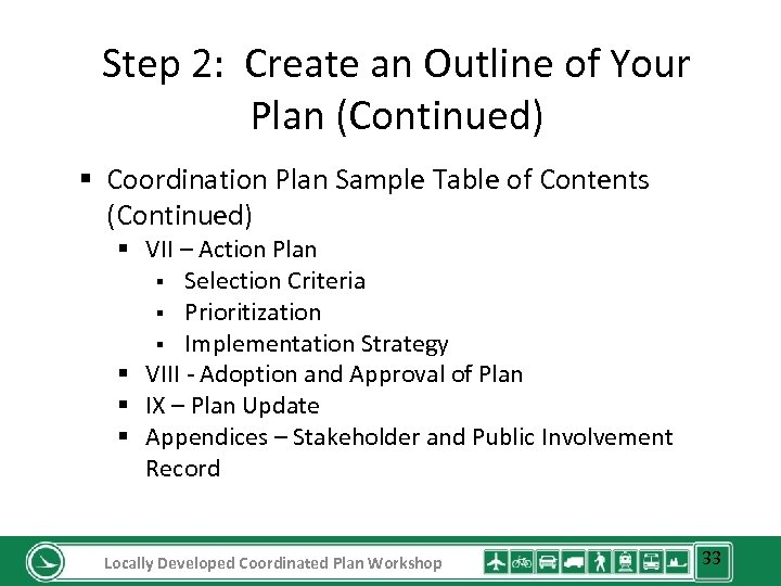 Step 2: Create an Outline of Your Plan (Continued) § Coordination Plan Sample Table